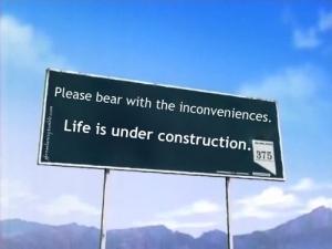 Life underconstruction.