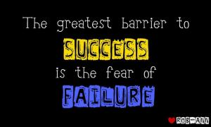 The-Greatest-Barrier-To-Success-Is-The-Fear-Of-Failure-Failure-Quote1