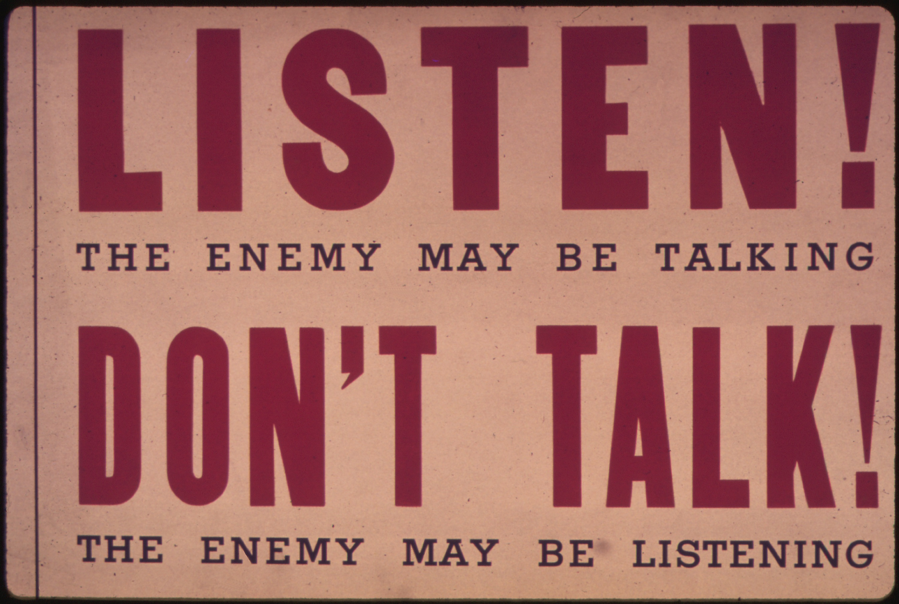 'Listen^_The_enemy_may_be_talking._Don't_talk^_The_enemy_may_be_listening.'_-_NARA_-_514901